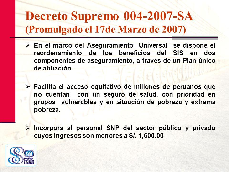 Decreto Supremo 004-2007-SA (Promulgado el 17de Marzo de 2007) En el marco del Aseguramiento Universal se dispone el reordenamiento de los beneficios