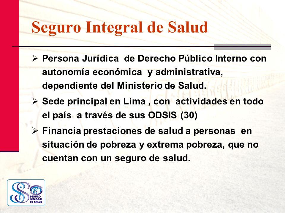 Seguro Integral de Salud Persona Jurídica de Derecho Público Interno con autonomía económica y administrativa, dependiente del Ministerio de Salud. Se