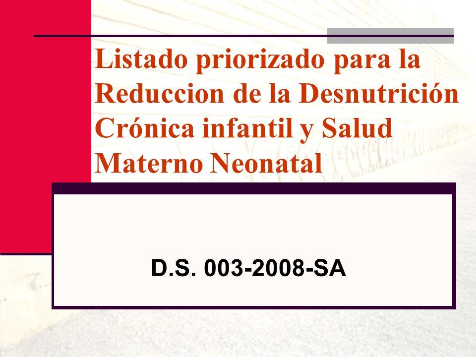 Listado priorizado para la Reduccion de la Desnutrición Crónica infantil y Salud Materno Neonatal D.S. 003-2008-SA