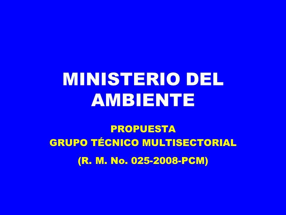 MINISTERIO DEL AMBIENTE PROPUESTA GRUPO TÉCNICO MULTISECTORIAL (R. M. No. 025-2008-PCM)