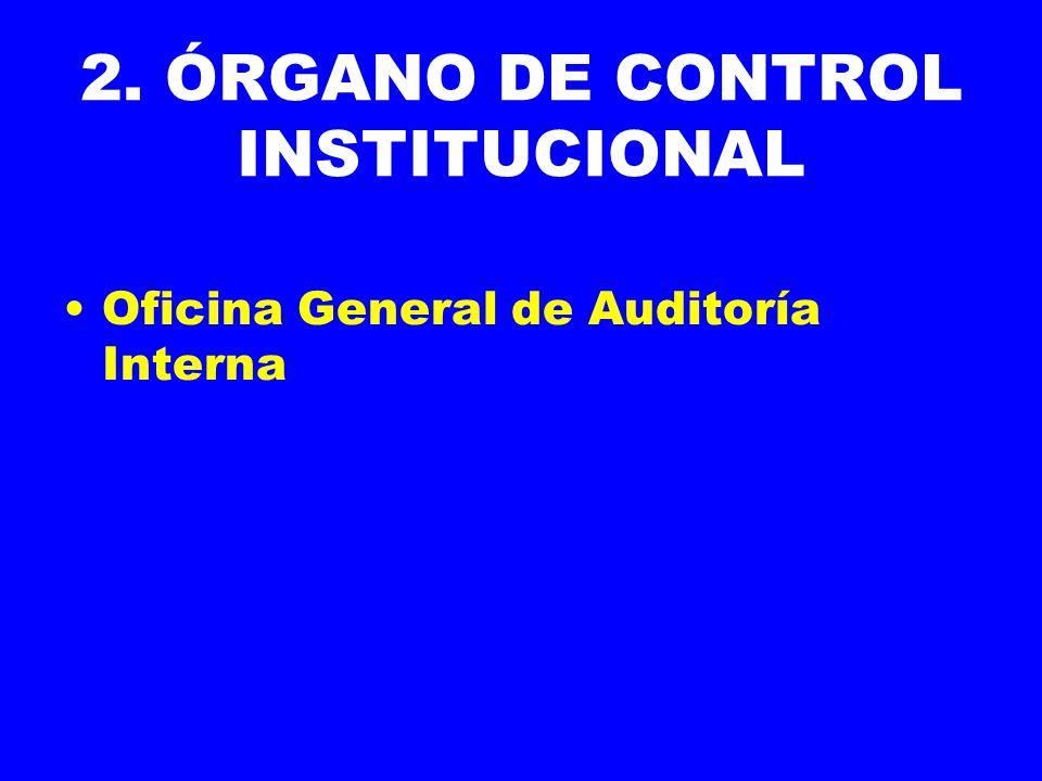 2. ÓRGANO DE CONTROL INSTITUCIONAL Oficina General de Auditoría Interna
