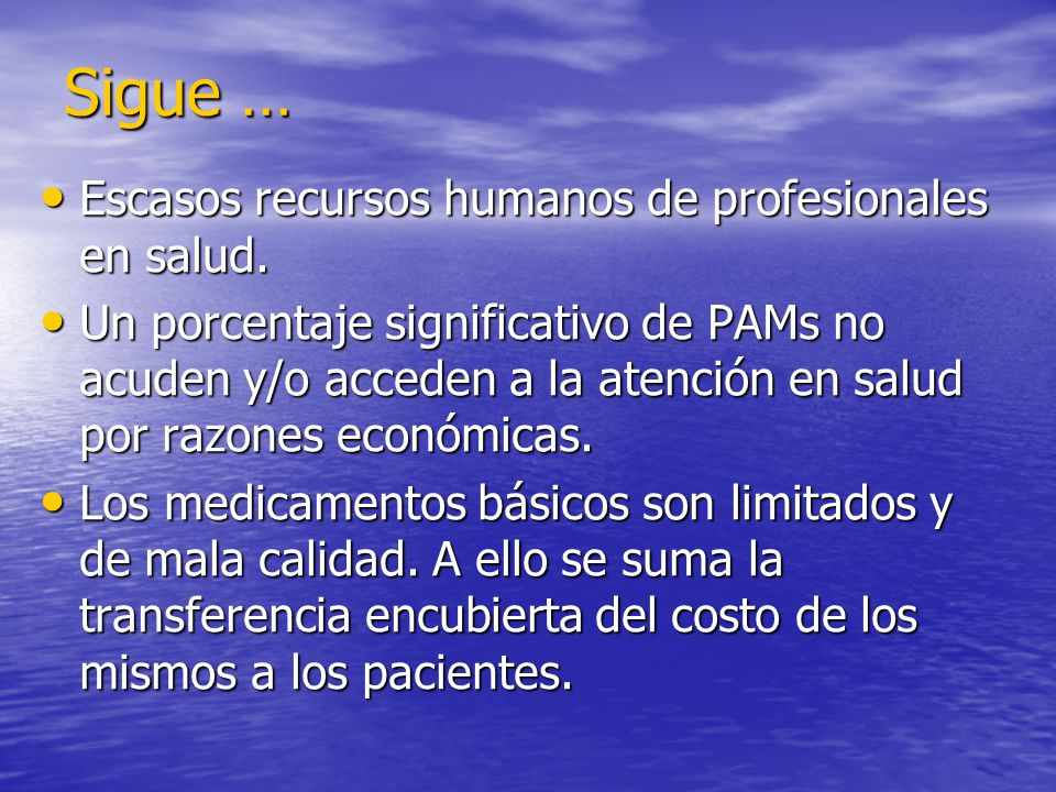 Sigue … Escasos recursos humanos de profesionales en salud.