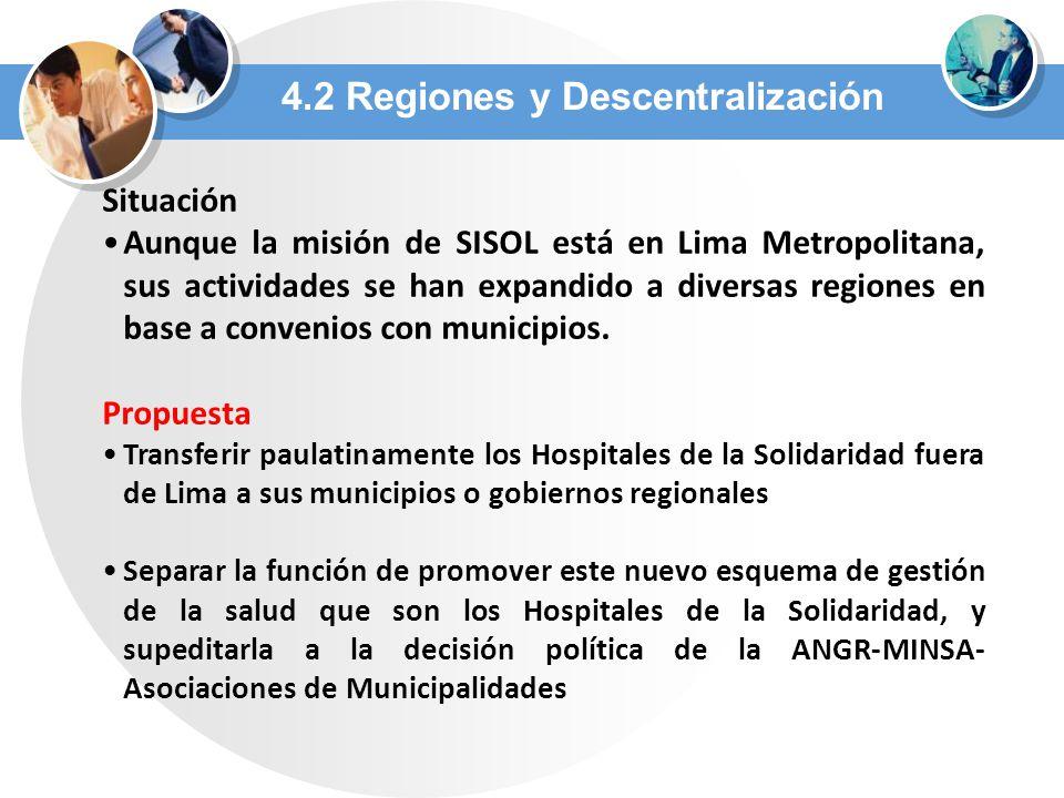 4.2 Regiones y Descentralización Situación Aunque la misión de SISOL está en Lima Metropolitana, sus actividades se han expandido a diversas regiones