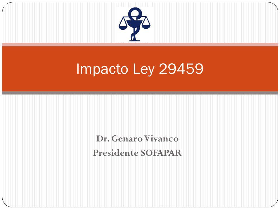 Dr. Genaro Vivanco Presidente SOFAPAR Impacto Ley 29459