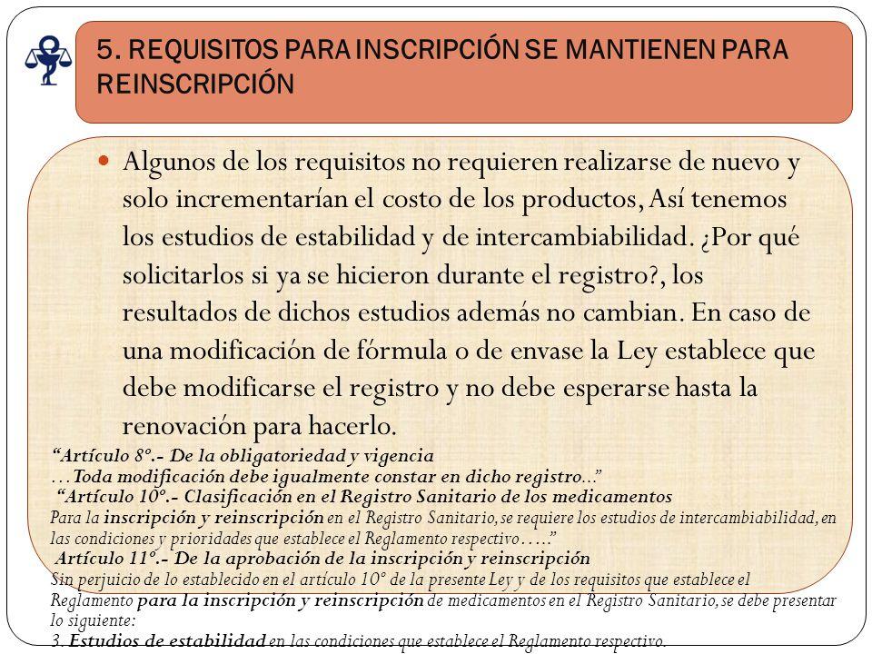 5. REQUISITOS PARA INSCRIPCIÓN SE MANTIENEN PARA REINSCRIPCIÓN Algunos de los requisitos no requieren realizarse de nuevo y solo incrementarían el cos