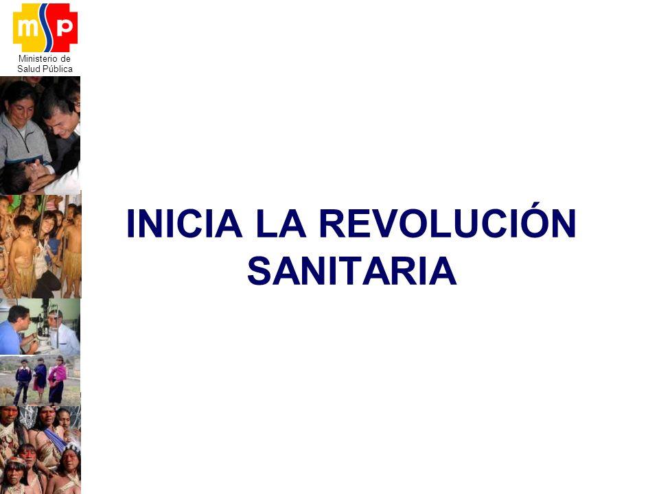 Ministerio de Salud Pública INICIA LA REVOLUCIÓN SANITARIA
