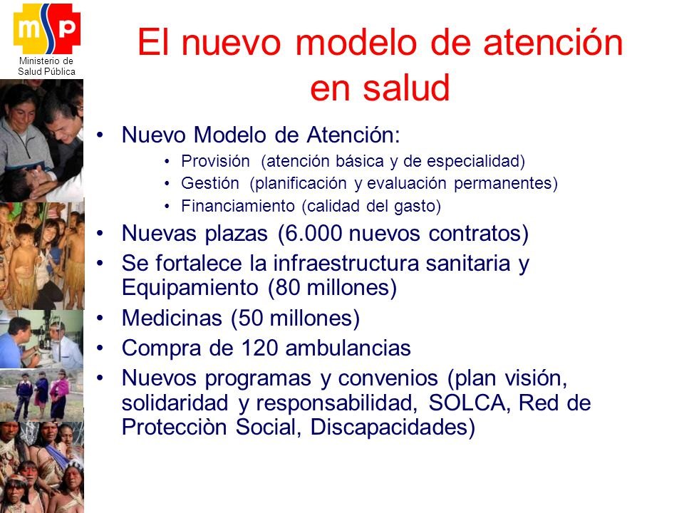 Ministerio de Salud Pública El nuevo modelo de atención en salud Nuevo Modelo de Atención: Provisión (atención básica y de especialidad) Gestión (plan