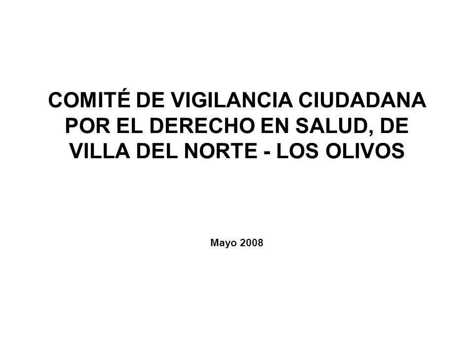 COMITÉ DE VIGILANCIA CIUDADANA POR EL DERECHO EN SALUD, DE VILLA DEL NORTE - LOS OLIVOS Mayo 2008