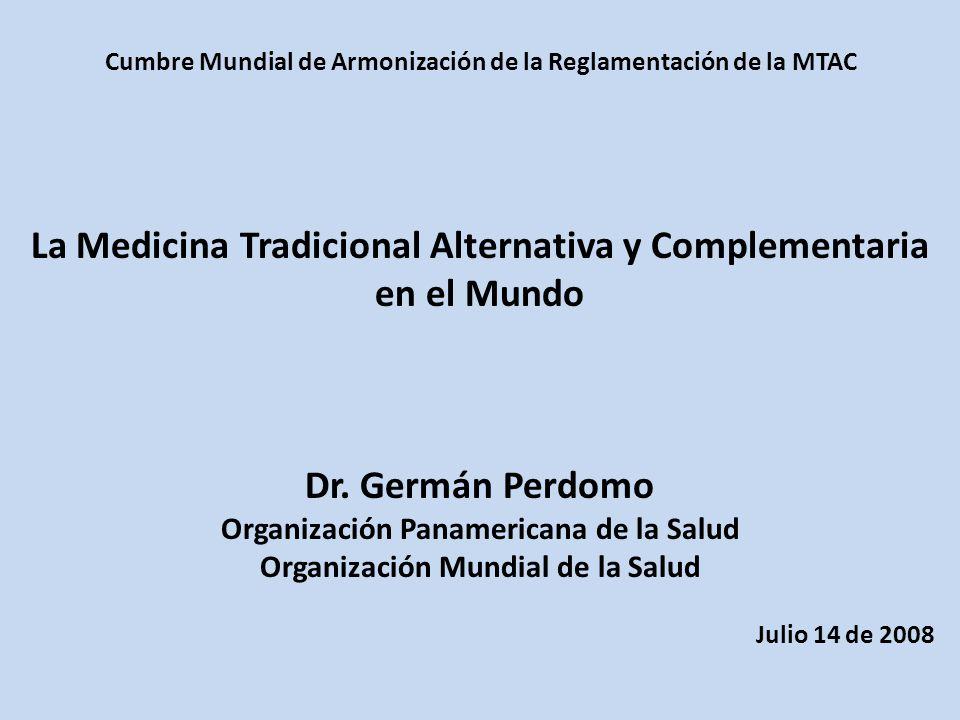 La MTAC en el Mundo 17.4% reconoce yerberos y/o Médicos Tradicionales 15.2% Parteras Tradicionales 0% practicantes Ayurvedas 0% practicantes Unani 6.5% Osteópatas 6.5% Quiroprácticos 15.2% Homeópatas 19.6% Medicina Tradicional China y Acupuntura 2.2% Sanadores Espirituales Pocos países reconocen la práctica tradicional pero aprueban la práctica de MTAC por profesionales de la Medicina Situación de Aspectos Relevantes en América