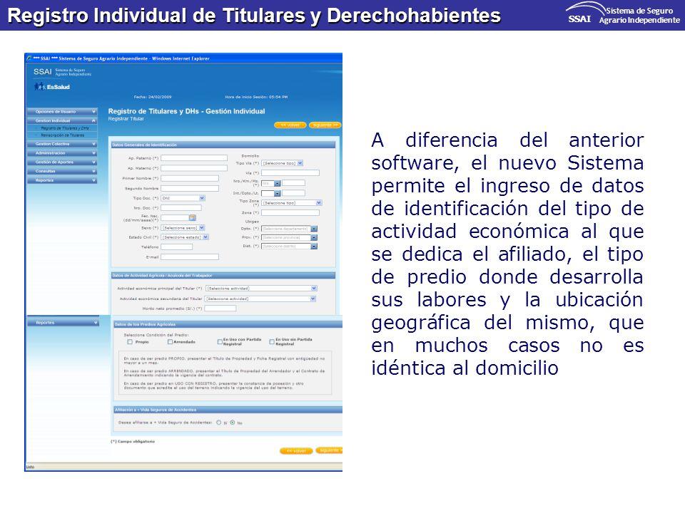 Registro Individual de Titulares y Derechohabientes SSAI Sistema de Seguro Agrario Independiente A diferencia del anterior software, el nuevo Sistema