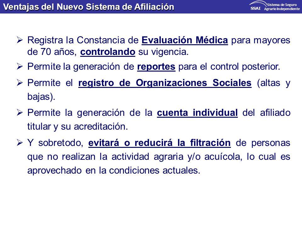 Ventajas del Nuevo Sistema de Afiliación SSAI Sistema de Seguro Agrario Independiente Registra la Constancia de Evaluación Médica para mayores de 70 a