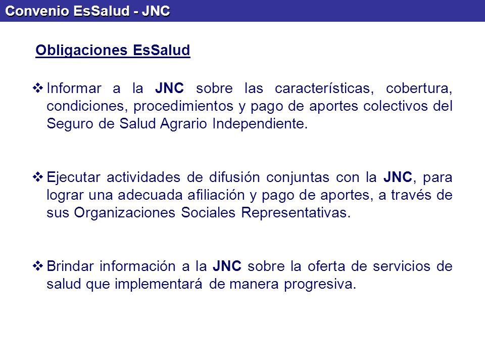 Informar a la JNC sobre las características, cobertura, condiciones, procedimientos y pago de aportes colectivos del Seguro de Salud Agrario Independi