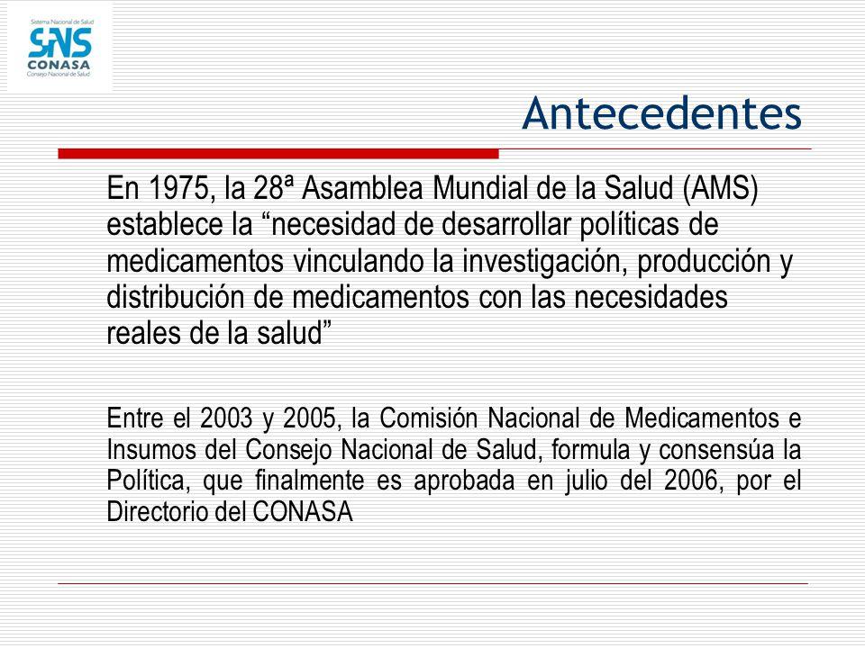 Antecedentes En 1975, la 28ª Asamblea Mundial de la Salud (AMS) establece la necesidad de desarrollar políticas de medicamentos vinculando la investig