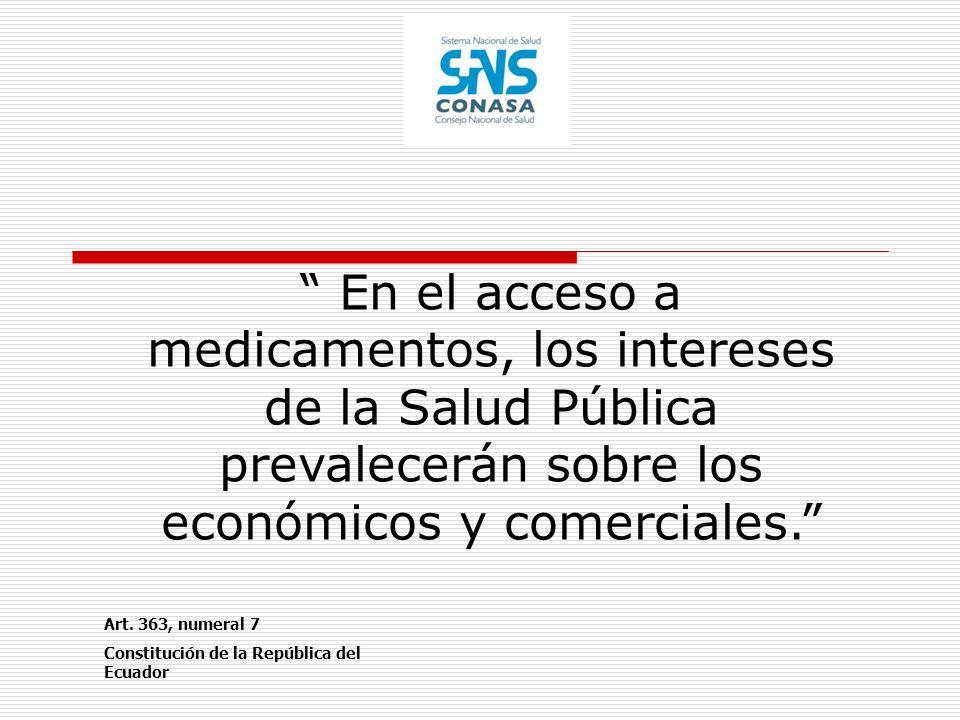 En el acceso a medicamentos, los intereses de la Salud Pública prevalecerán sobre los económicos y comerciales. Art. 363, numeral 7 Constitución de la