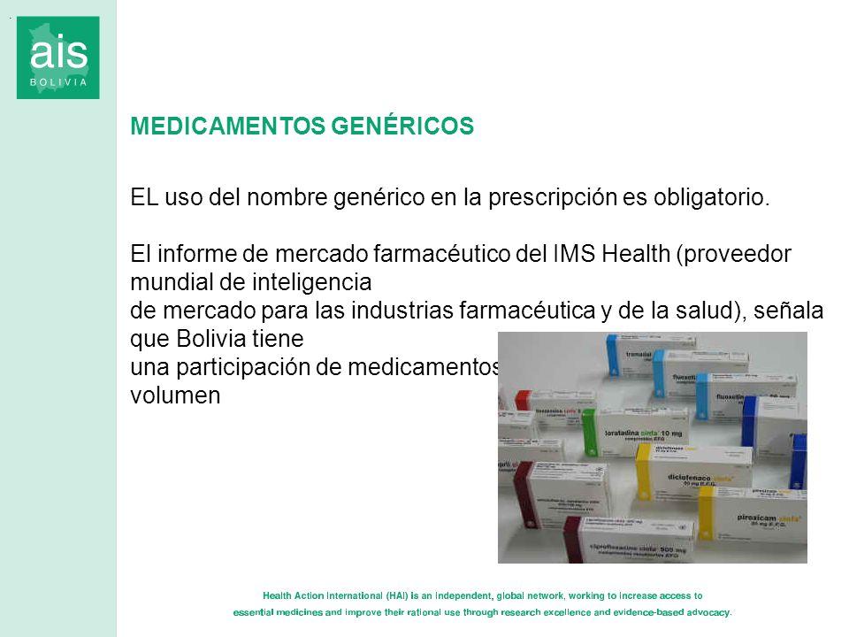 MEDICAMENTOS GENÉRICOS EL uso del nombre genérico en la prescripción es obligatorio. El informe de mercado farmacéutico del IMS Health (proveedor mund