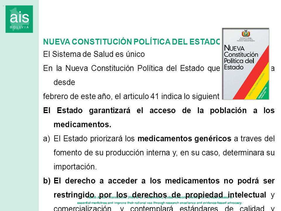 NUEVA CONSTITUCIÓN POLÍTICA DEL ESTADO El Sistema de Salud es único En la Nueva Constitución Política del Estado que rige en Bolivia desde febrero de