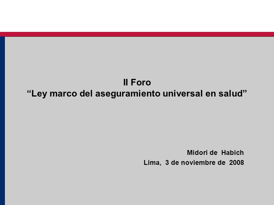 II Foro Ley marco del aseguramiento universal en salud Midori de Habich Lima, 3 de noviembre de 2008