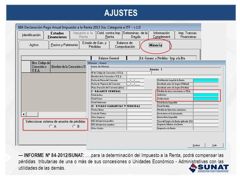 INFORME Nº 84-2012/SUNAT: ….para la determinación del Impuesto a la Renta, podrá compensar las pérdidas tributarias de una o más de sus concesiones o