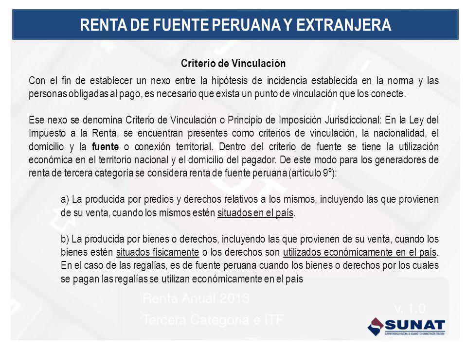 RENTA DE FUENTE PERUANA Y EXTRANJERA Criterio de Vinculación Con el fin de establecer un nexo entre la hipótesis de incidencia establecida en la norma