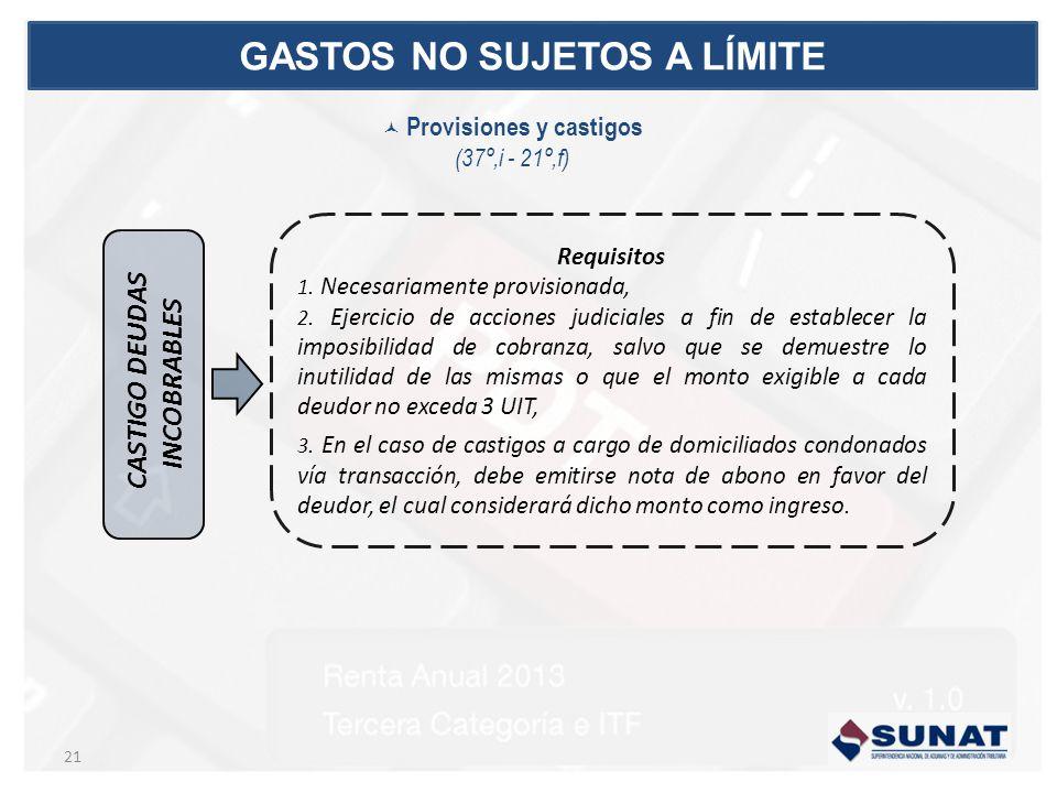 CASTIGO DEUDAS INCOBRABLES Requisitos 1. Necesariamente provisionada, 2. Ejercicio de acciones judiciales a fin de establecer la imposibilidad de cobr