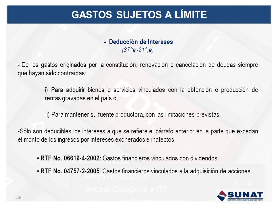 Deducción de Intereses (37°a -21°,a) - De los gastos originados por la constitución, renovación o cancelación de deudas siempre que hayan sido contraí