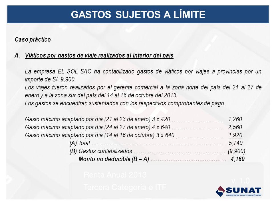Caso práctico A.Viáticos por gastos de viaje realizados al interior del país La empresa EL SOL SAC ha contabilizado gastos de viáticos por viajes a provincias por un importe de S/.
