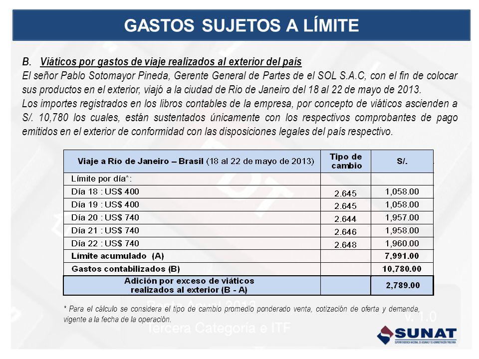 B.Viáticos por gastos de viaje realizados al exterior del país El señor Pablo Sotomayor Pineda, Gerente General de Partes de el SOL S.A.C, con el fin