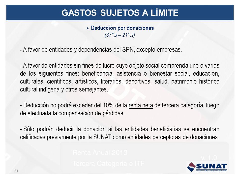 Deducción por donaciones (37°,x – 21°,s) - A favor de entidades y dependencias del SPN, excepto empresas. - A favor de entidades sin fines de lucro cu