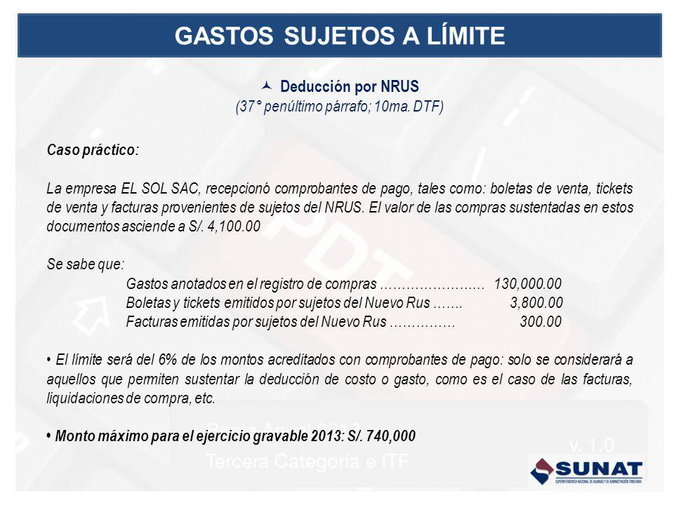 Caso práctico: La empresa EL SOL SAC, recepcionó comprobantes de pago, tales como: boletas de venta, tickets de venta y facturas provenientes de sujetos del NRUS.