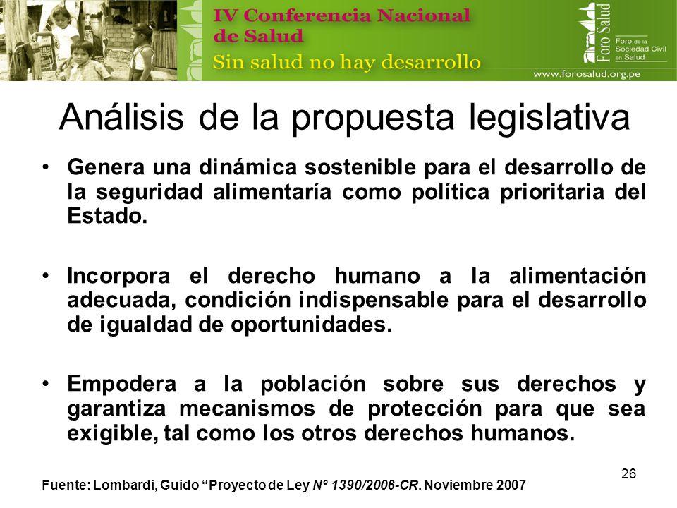26 Análisis de la propuesta legislativa Genera una dinámica sostenible para el desarrollo de la seguridad alimentaría como política prioritaria del Es