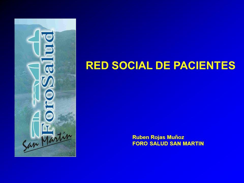 RED SOCIAL DE PACIENTES Ruben Rojas Muñoz FORO SALUD SAN MARTIN