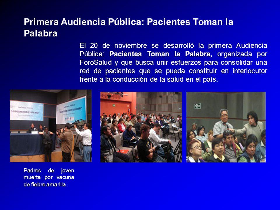 El 20 de noviembre se desarrolló la primera Audiencia Pública: Pacientes Toman la Palabra, organizada por ForoSalud y que busca unir esfuerzos para consolidar una red de pacientes que se pueda constituir en interlocutor frente a la conducción de la salud en el país.