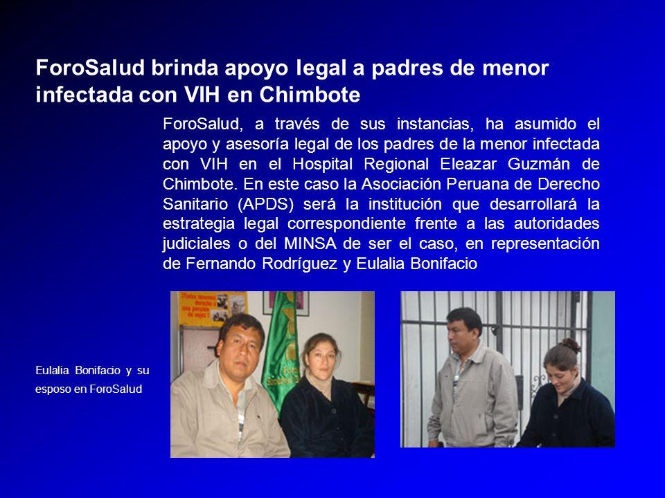 ForoSalud, a través de sus instancias, ha asumido el apoyo y asesoría legal de los padres de la menor infectada con VIH en el Hospital Regional Eleazar Guzmán de Chimbote.