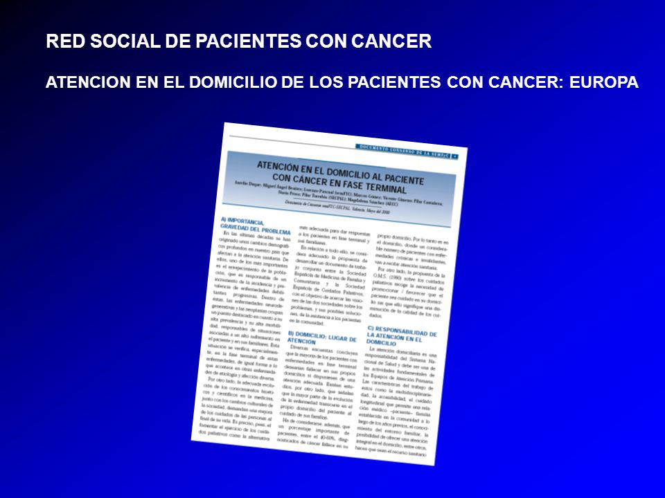 RED SOCIAL DE PACIENTES CON CANCER ATENCION EN EL DOMICILIO DE LOS PACIENTES CON CANCER: EUROPA