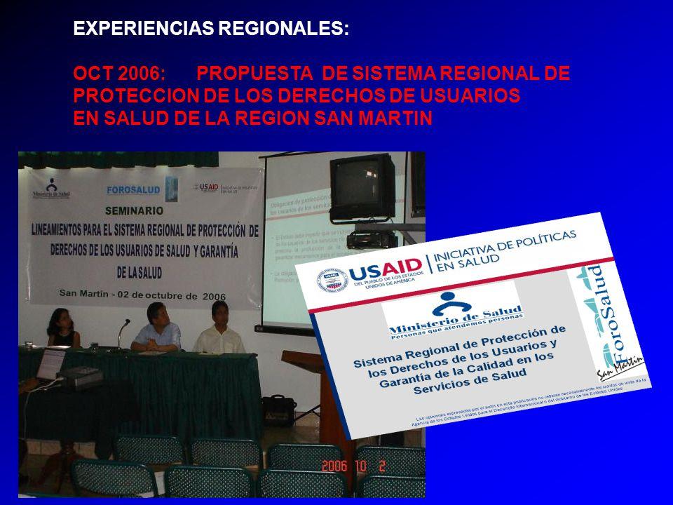 EXPERIENCIAS REGIONALES: OCT 2006: PROPUESTA DE SISTEMA REGIONAL DE PROTECCION DE LOS DERECHOS DE USUARIOS EN SALUD DE LA REGION SAN MARTIN