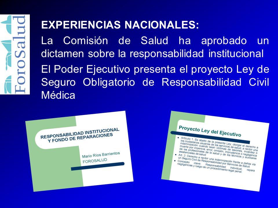 EXPERIENCIAS NACIONALES: La Comisión de Salud ha aprobado un dictamen sobre la responsabilidad institucional El Poder Ejecutivo presenta el proyecto Ley de Seguro Obligatorio de Responsabilidad Civil Médica