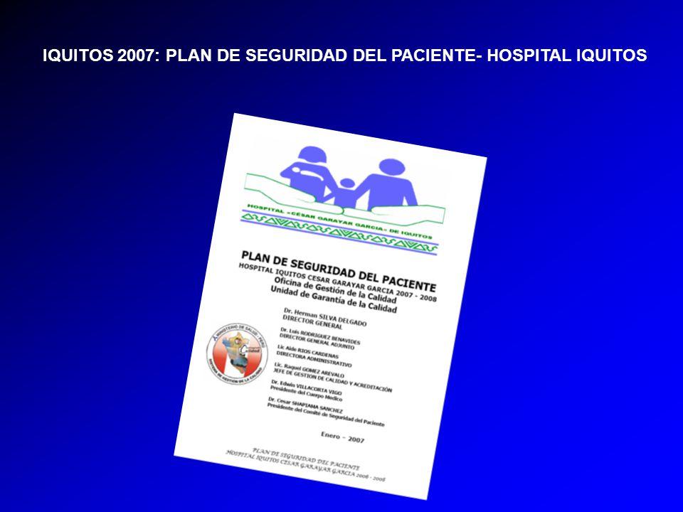 IQUITOS 2007: PLAN DE SEGURIDAD DEL PACIENTE- HOSPITAL IQUITOS