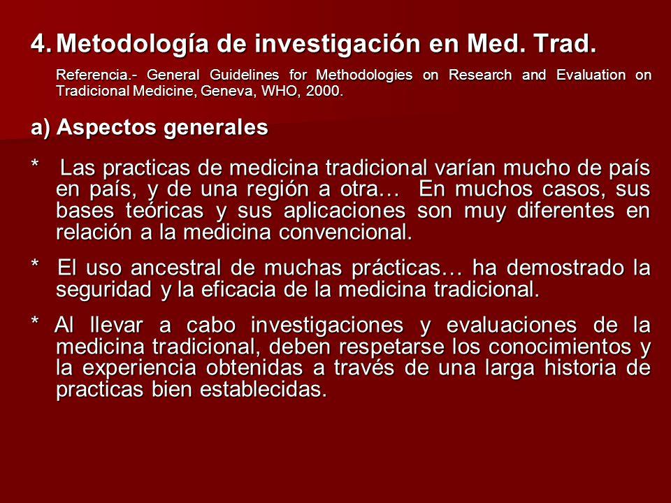 4.Metodología de investigación en Med. Trad. Referencia.- General Guidelines for Methodologies on Research and Evaluation on Tradicional Medicine, Gen