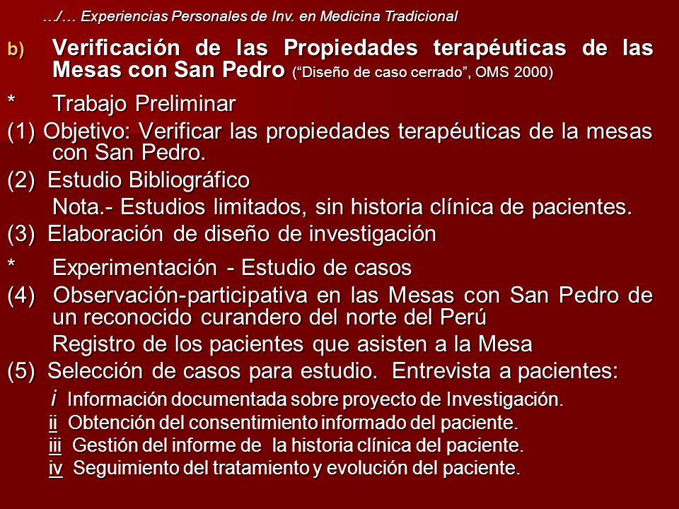 b) Verificación de las Propiedades terapéuticas de las Mesas con San Pedro (Diseño de caso cerrado, OMS 2000) *Trabajo Preliminar (1) Objetivo: Verifi