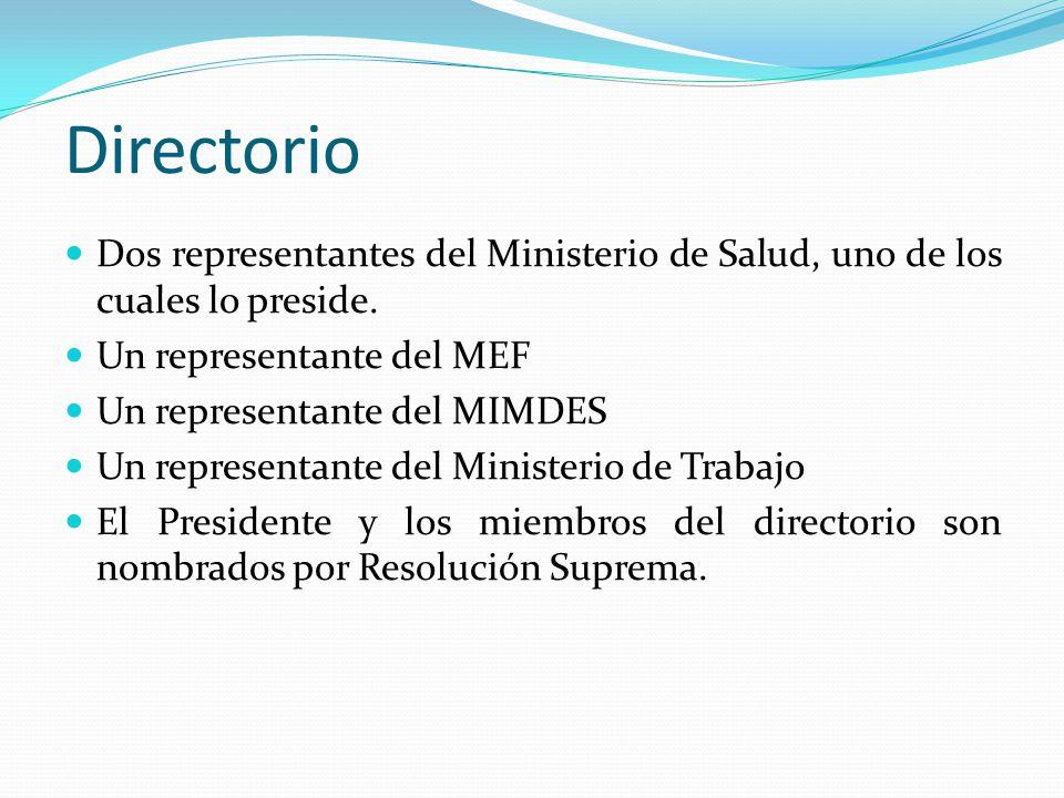 Directorio Dos representantes del Ministerio de Salud, uno de los cuales lo preside.