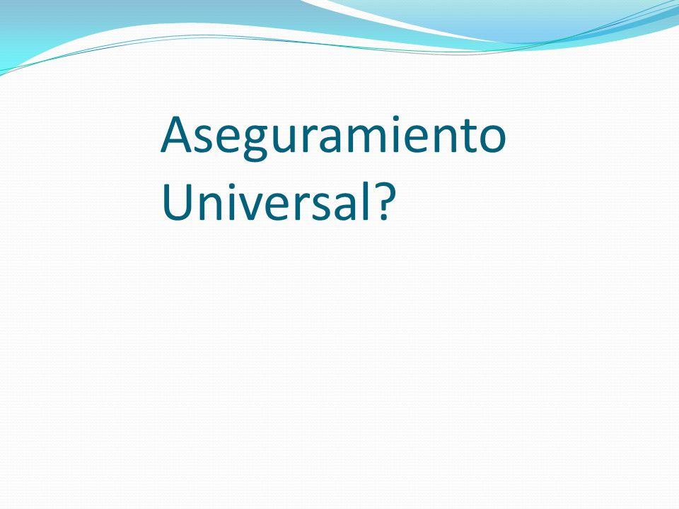 Aseguramiento Universal?