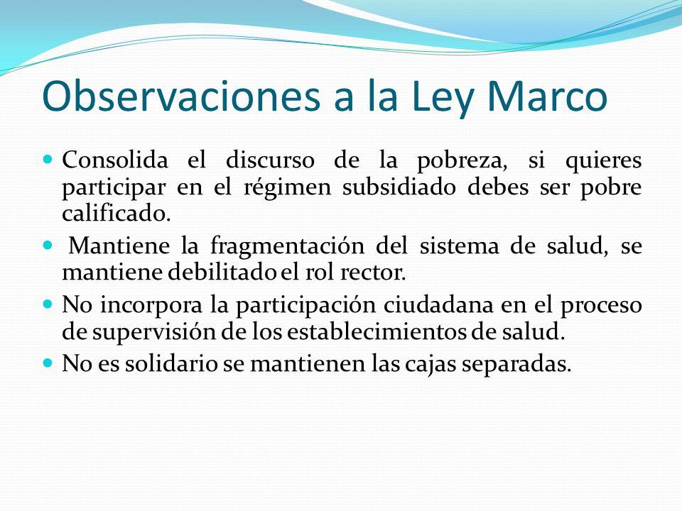 Observaciones a la Ley Marco Consolida el discurso de la pobreza, si quieres participar en el régimen subsidiado debes ser pobre calificado.