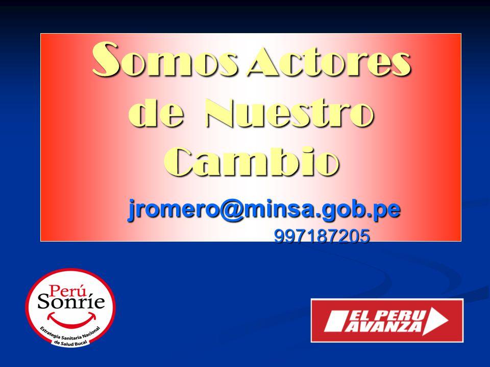 S omos Actores de Nuestro Cambio jromero@minsa.gob.pe 997187205