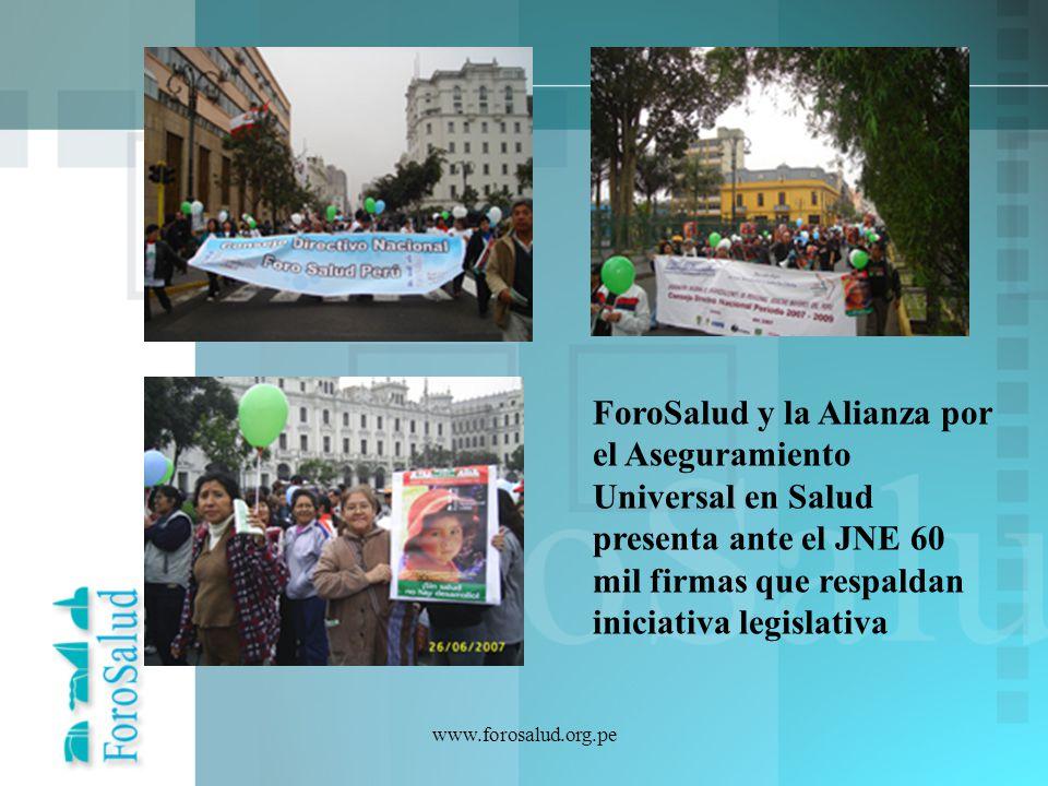 www.forosalud.org.pe ForoSalud y la Alianza por el Aseguramiento Universal en Salud presenta ante el JNE 60 mil firmas que respaldan iniciativa legisl