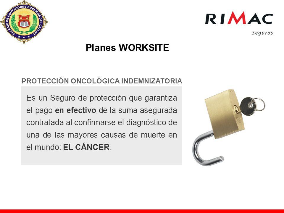PROTECCIÓN ONCOLÓGICA INDEMNIZATORIA Es un Seguro de protección que garantiza el pago en efectivo de la suma asegurada contratada al confirmarse el di