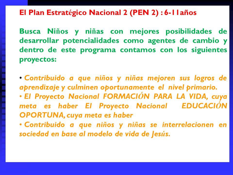 El Programa Estratégico Nacional 1 (PEN I): 0 – 5 años Busca contribuir a mejorar el crecimiento y desarrollo de los niños y niñas menores de 5 años y