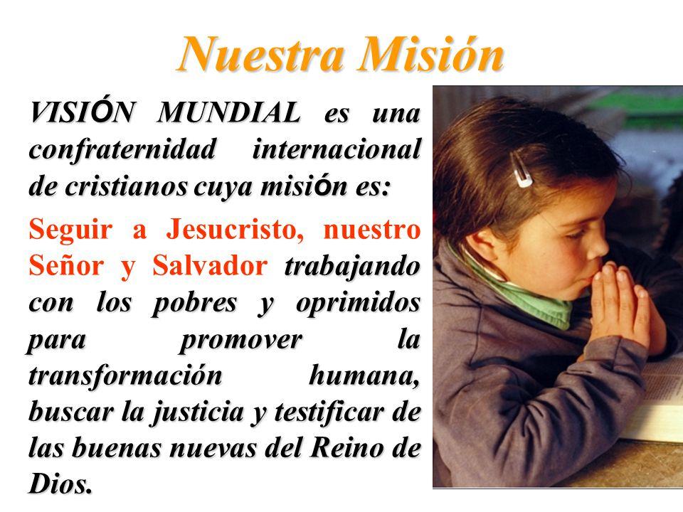 WORLD VISION PERÚ Es una organización cristiana de ayuda humanitaria y desarrollo, que se esfuerza por promover el bienestar integral, especialmente e