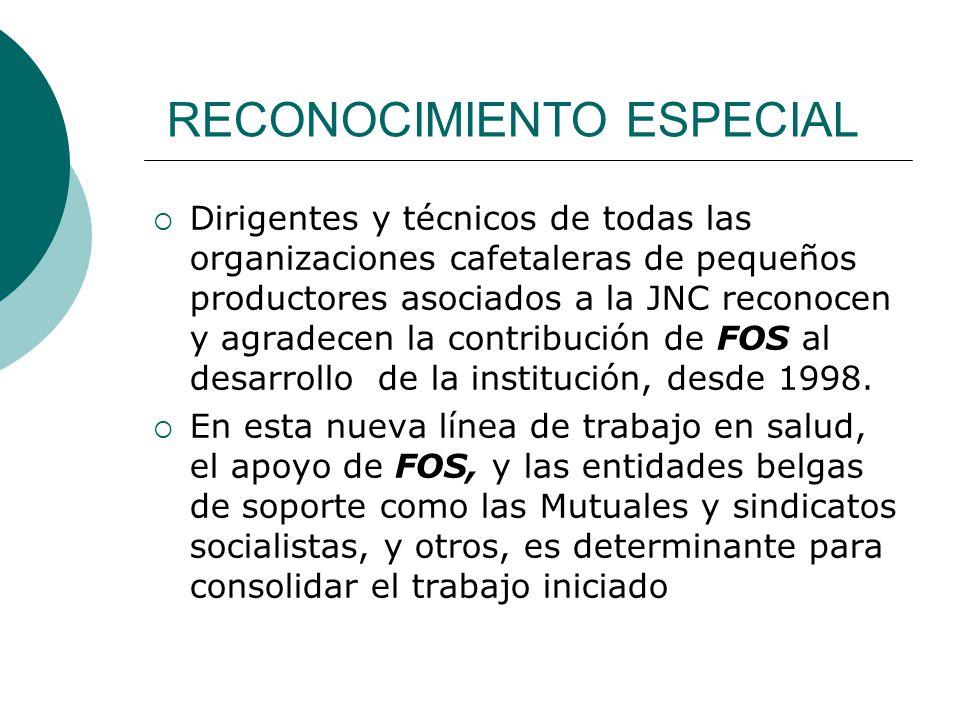 RECONOCIMIENTO ESPECIAL Dirigentes y técnicos de todas las organizaciones cafetaleras de pequeños productores asociados a la JNC reconocen y agradecen