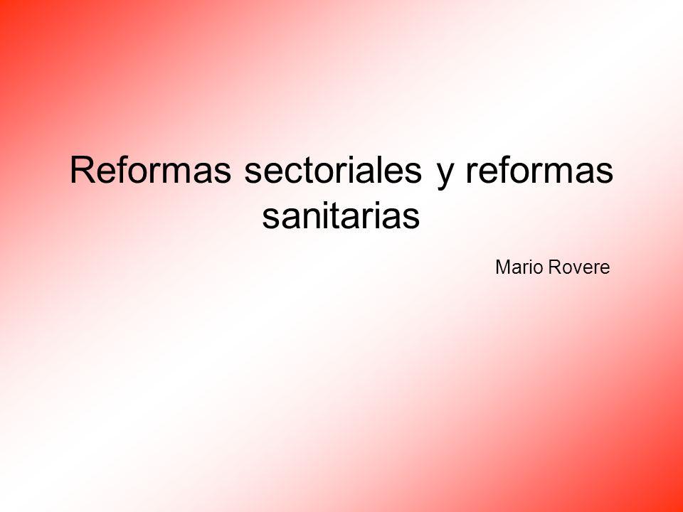 Reformas sectoriales y reformas sanitarias Mario Rovere