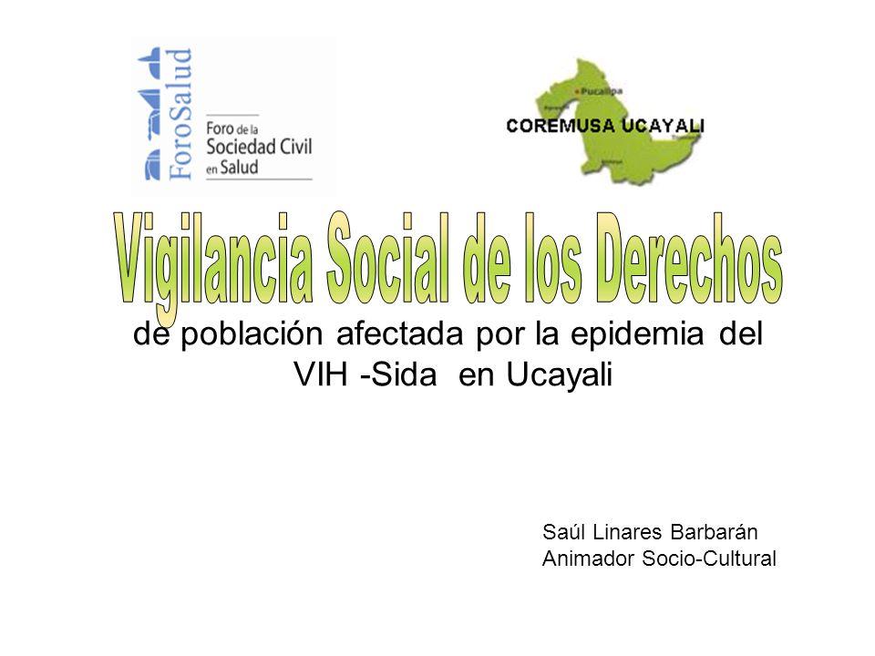 de población afectada por la epidemia del VIH -Sida en Ucayali Saúl Linares Barbarán Animador Socio-Cultural